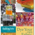 Quilting Arts eBook: Dye Your Own Fabric